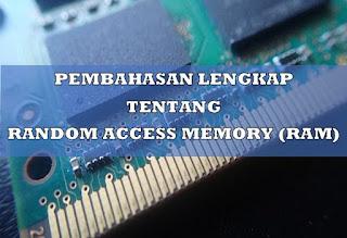 Pembahasan Lengkap tentang RAM