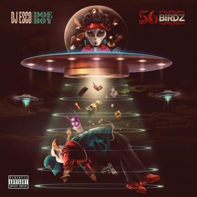 DJ ESCO & Doe Boy - 56 Birdz (2020) - Album Download, Itunes Cover, Official Cover, Album CD Cover Art, Tracklist, 320KBPS, Zip album