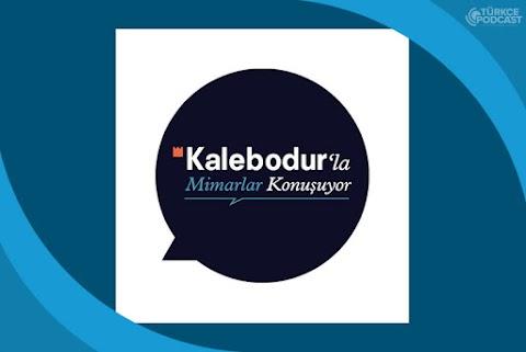 Kalebodur'la Mimarlar Konuşuyor Podcast
