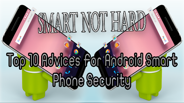 Top 10 Advices For Android Smart Phone Security