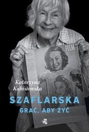 http://lubimyczytac.pl/ksiazka/4883607/szaflarska-grac-aby-zyc
