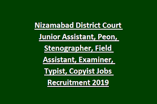 Nizamabad District Court Junior Assistant, Peon, Stenographer, Field Assistant, Examiner, Typist, Copyist Jobs Recruitment 2019