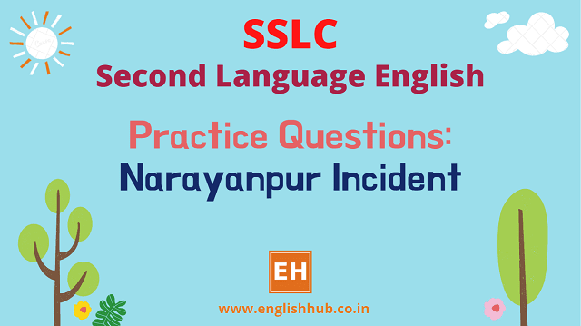 SSLC SL English Q&A: Narayanpur Incident