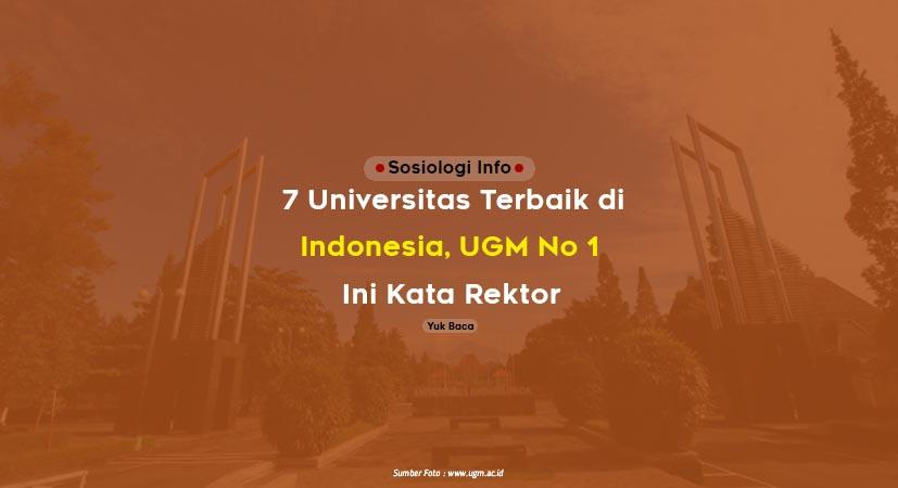 Terbaru 7 Universitas Terbaik di Indonesia, Kampus UGM No 1, Ini Kata Rektor