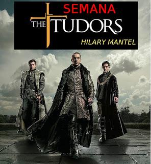 Semana sobre Hilary Mantel y Los Tudor