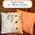 Super-Easy DIY Pillow Covers in less than 15 minutes!