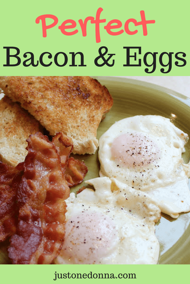 How To Make A Perfect Bacon And Eggs Breakfast Just One Donna