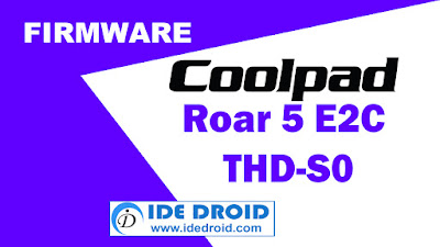 Firmware Coolpad Roar 5 E2C THD-S0 Tested Free Download