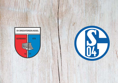 Drochtersen / Assel vs Schalke 04 -Highlights 10 August 2019