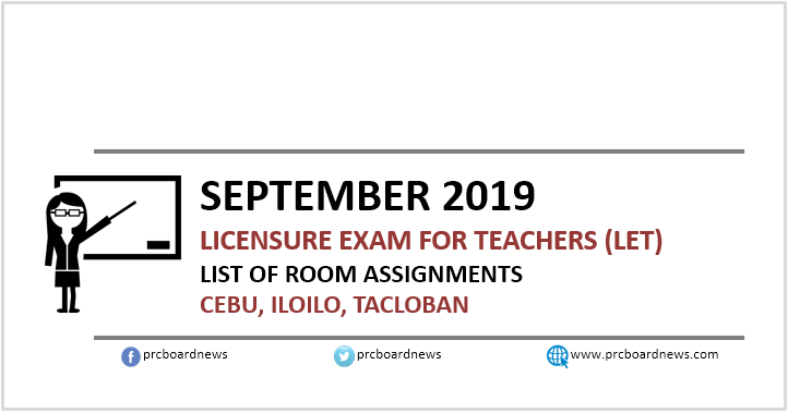 September 2019 LET Room Assignments: Cebu, Iloilo, Tacloban