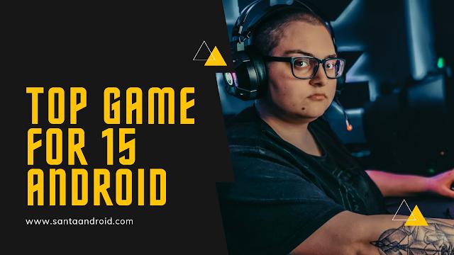 15 من أفضل ألعاب Android المتاحة الآن