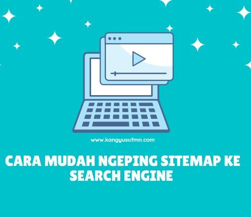 Cara Mudah NgePing Sitemap ke Search Engine