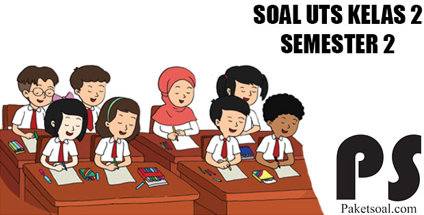 Download Soal UTS/PTS Kelas 2 SD/MI Semester 2