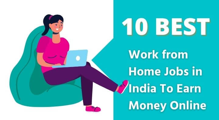 Work from Home Jobs in India To Earn Money Online