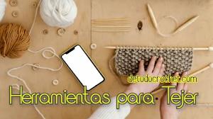 Cuáles son las herramientas que se precisan para empezar a tejer