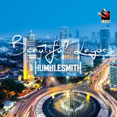 """Humblesmith – """"Beautiful Lagos"""""""