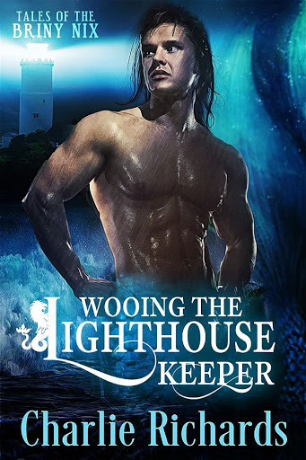 Wooing the lighthouse keeper   Tales of the Briny Nyx #1   Charlie Richards