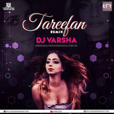 Tareefan (Veere Di Wedding) Dj Varsha Remix