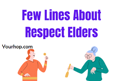 Short few lines essay on respect elders for class 1,2,3,4,5