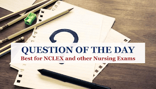 Medication and I.V. Administration, Question Of The Day