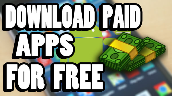 How To Download Paid Apps For Free From Play Store