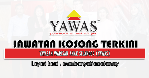 Jawatan Kosong 2021 di Yayasan Warisan Anak Selangor (YAWAS)
