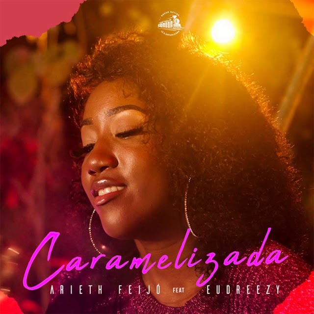 Arieth Feijó feat. Eudreezy - Caramelizada (Zouk) Download mp3
