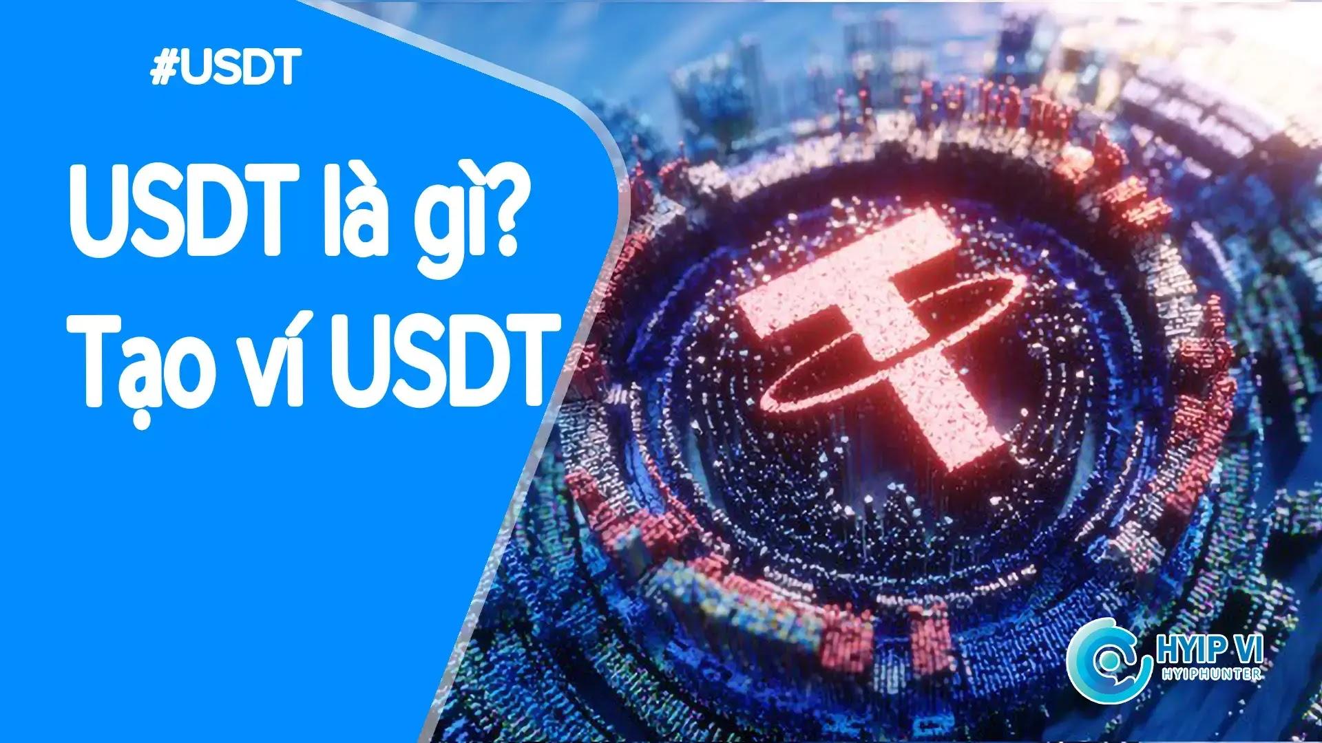 Tether USDT là gì? Tạo ví USDT