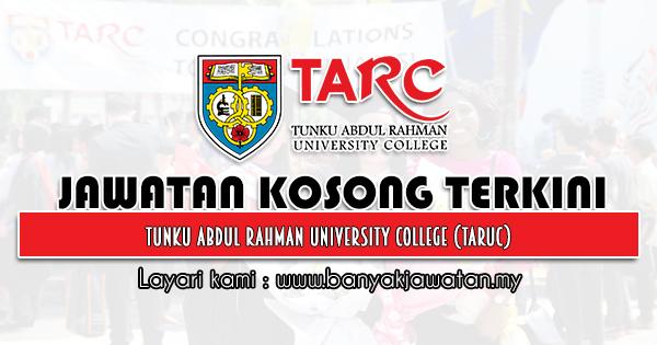 Jawatan Kosong 2021 di Tunku Abdul Rahman University College (TARUC)