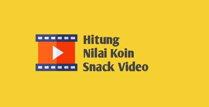 Nilai Koin Snack Video