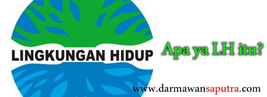 Artikel Lingkungan, Pengertian Lingkungan Hidup, Kerusakan Lingkungan, daya dukung lingkungan, daya tampung lingkungan, pencemaran lingkungan
