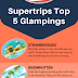 Supertrips Top 5 Glampings