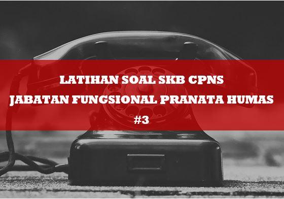 Latihan SKB CPNS Pranata Humas 3