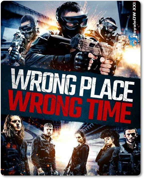 WRONG PLACE, WRONG TIME (2021)