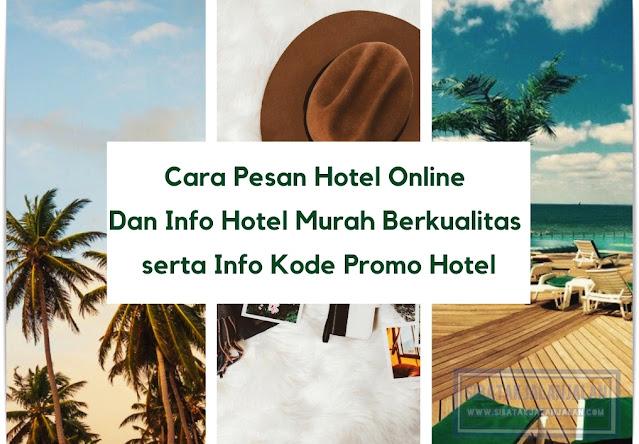 cara pesan hotel online dan info hotel murah berkualitas serta kode promo
