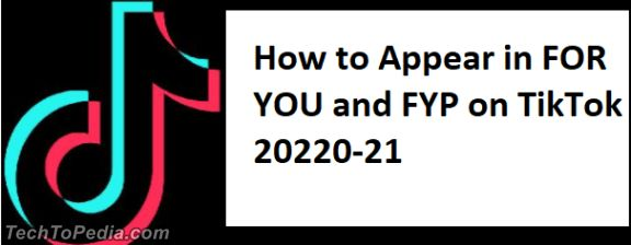 How to Appear in FOR YOU and FYP on TikTok 20220-21