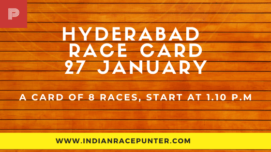 Hyderabad Race Card 27 January, India Race Tips by indianracepunter, Indiarace, Race Cards,