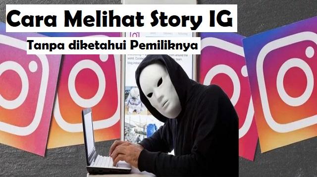Cara Melihat Story IG tanpa Diketahui Pemiliknya