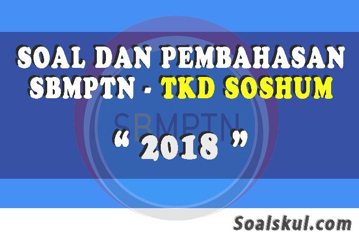 Download Soal Dan Pembahasan Sbmptn Tkd Soshum 2018 Soalskul