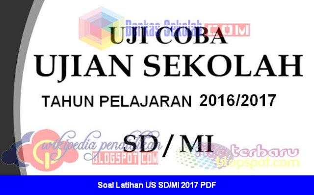 Soal Latihan US SD/MI 2017 PDF Dari UASBN.COM