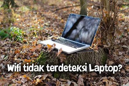 WiFi Tidak Terdeteksi di Laptop? Berikut Sebab dan Cara Mengatasinya
