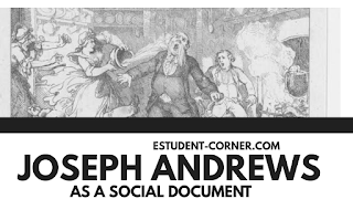 Discuss ,Joseph Andrews as a social document English literature notes