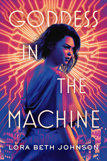 Goddess in the Machine by Lora Beth Johnson
