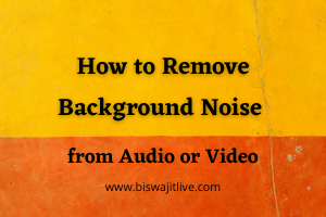 How to remove Background Noise from Audio or Video