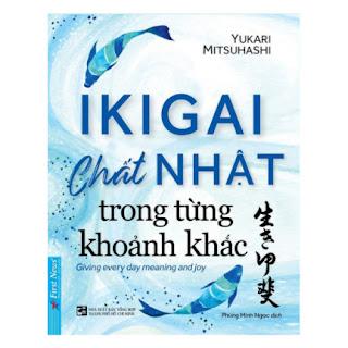 IKIGAI - Chất Nhật Trong Từng Khoảnh khắc ebook PDF EPUB AWZ3 PRC MOBI