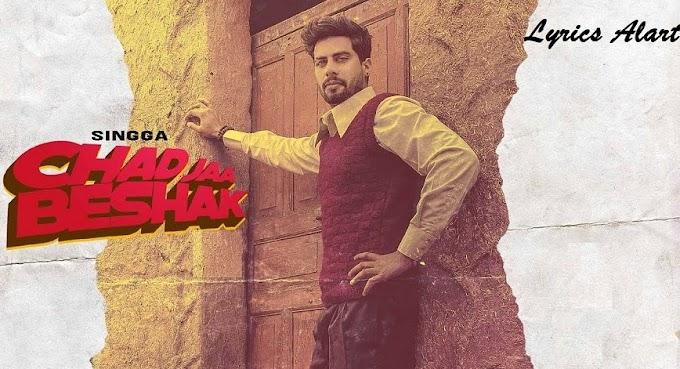 CHAD JAA BESHAK LYRICS: Chad Jaa Beshak Lyrics & Video In Punjabi | Singga
