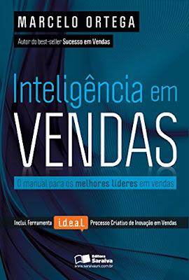 Inteligência em Vendas: Manual Para Todos Aqueles Que Lideram Equipes