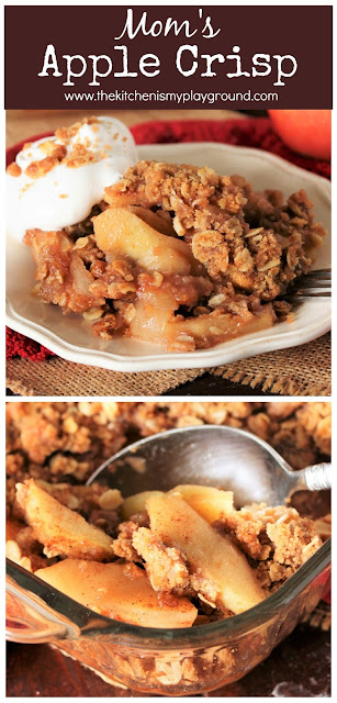 Mom's Apple Crisp ~ Loaded with tender baked fresh apples, crumb topping & the warm flavors of brown sugar and cinnamon, this is a pan of pure fall comfort. Truly one of the easiest-to-make desserts around!  www.thekitchenismyplayground.com