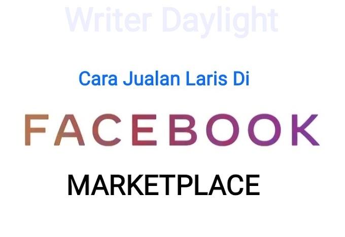 Cara Jualan Laris Di Facebook Marketplace. Nomor Satu, Patut Kamu Coba!!!!