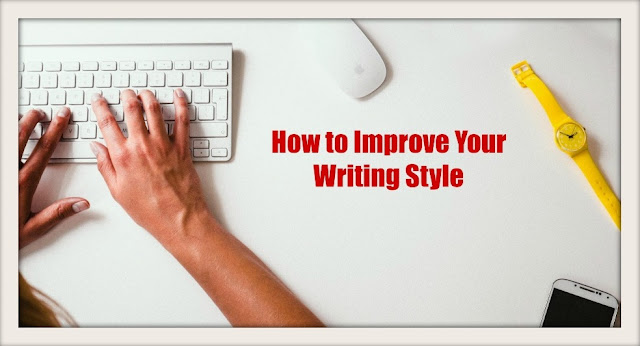 How to Improve Your Writing Style
